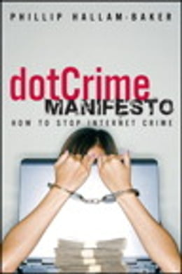 Book The dotCrime Manifesto: How to Stop Internet Crime by Phillip Hallam-Baker