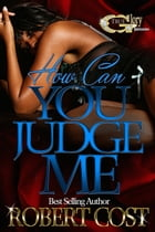 How can you judge me by Robert cost
