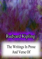 The Writings In Prose And Verse Of by Rudyard Kipling
