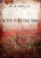 The Wife Of Sir Isaac Harman by H. G. Wells