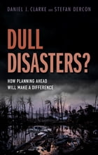 Dull Disasters?: How planning ahead will make a difference