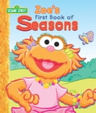 Zoe's First Book of Seasons (Sesame Street Series) by Heather Au