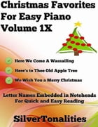 Christmas Favorites for Easy Piano Volume 1 X by Silver Tonalities