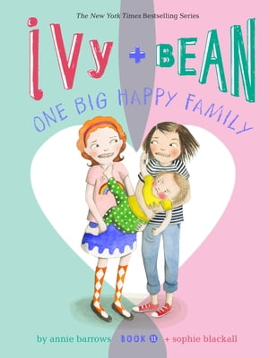 Ivy and Bean One Big Happy Family: Book 11 de Annie Barrows