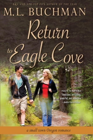 Return to Eagle Cove: a small town Oregon romance by M. L. Buchman