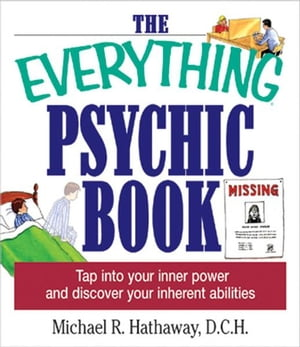 The Everything Psychic Book: Tap into Your Inner Power and Discover Your Inherent Abilities Tap into Your Inner Power and Discover Your Inherent Abili