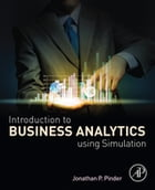 Introduction to Business Analytics Using Simulation by Jonathan P. Pinder