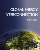 Global Energy Interconnection by Zhenya Liu