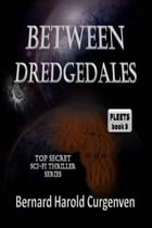 Between Dredgedales: FLEETS book 3 by Bernard Harold Curgenven
