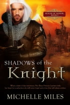 Shadows of the Knight by Michelle Miles