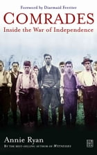 Comrades: Inside the War of Independence by Annie Ryan