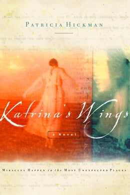 Book Katrina's Wings by Patricia Hickman