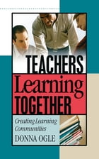 Teachers Learning Together: Creating Learning Communities