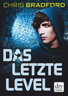 Das letzte Level by Chris Bradford