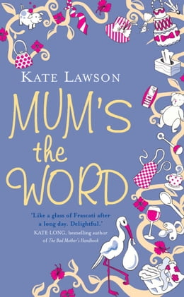 Book Mum's the Word by Kate Lawson