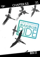 Maximum Ride: The Manga, Chapter 53 by James Patterson