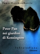 Peter Pan nei giardini di Kensington by James Matthew Barrie