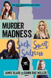 Murder Madness Such Sweet Sadness