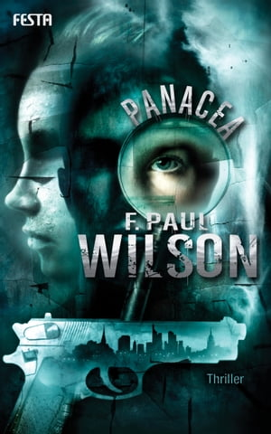 Panacea: Ein Thriller by F. Paul Wilson