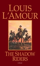 The Shadow Riders by Louis L'Amour
