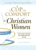 A Cup of Comfort for Christian Women ad2ad23b-163a-4558-b1ba-5ca5e120d937