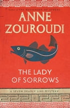 The Lady of Sorrows: A Seven Deadly Sins Mystery by Anne Zouroudi