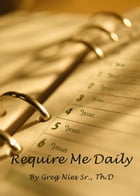 Require Me Daily by Bishop Greg Nies Sr., Th.D.