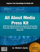 All About Media Press Kit by Michael S. Ogrady