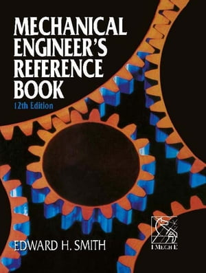 Mechanical Engineer's Reference Book by Edward H. Smith