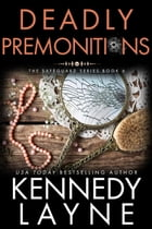 Deadly Premonitions (The Safeguard Series, Book Six by Kennedy Layne