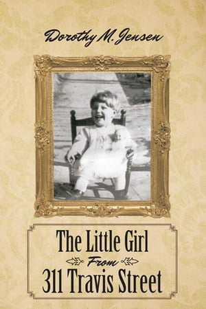 The Little Girl from 311 Travis Street