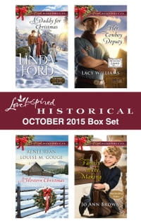 Love Inspired Historical October 2015 Box Set: Her Cowboy Deputy\Family in the Making\Yuletide…