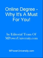 Online Degree Why It's A Must For You! by Editorial Team Of MPowerUniversity.com