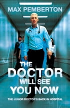 The Doctor Will See You Now by Max Pemberton