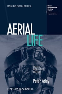 Aerial Life: Spaces, Mobilities, Affects