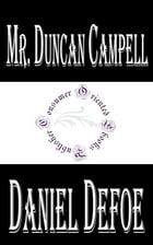 History of the Life and Adventures of Mr. Duncan Campell (Annotated) by Daniel Defoe