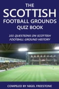 The Scottish Football Grounds Quiz Book f52877fc-8d02-4c14-9a6f-768428555663