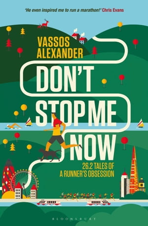 Don't Stop Me Now 26.2 Tales of a Runner?s Obsession