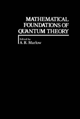Book Mathematical Foundations of Quantum Theory by A.R. Marlow