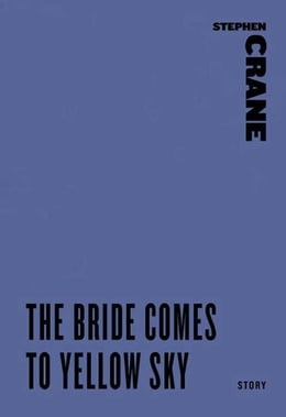 Book The Bride Comes to Yellow Sky by Stephen Crane