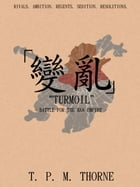 """Turmoil"": Battle for the Han Empire by T. P. M. Thorne"