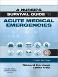 A Nurse's Survival Guide to Acute Medical Emergencies E-Book 9667d3f6-3ddd-4b1e-9780-cbabe4818491