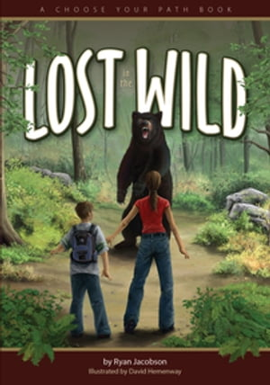 Lost in the Wild A Choose Your Path Book