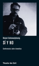 a37f41f90ccfc Roland Schimmelpfennig - Sí y no. Roland Schimmelpfennig Electronic book  text 2-3 days  15.99. Buy eBook