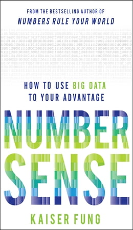 Book Numbersense: How to Use Big Data to Your Advantage by Kaiser Fung