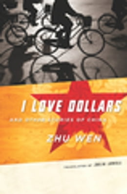 Book I Love Dollars and Other Stories of China by Wen Zhu