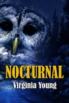 Nocturnal by Virginia Young