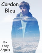 Cordon Bleu by Tony Angelo