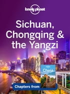 Lonely Planet Sichuan, Chongqing & the Yangzi by Lonely Planet