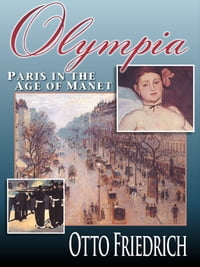 Olympia: Paris in the Age of Monet